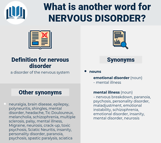 nervous disorder, synonym nervous disorder, another word for nervous disorder, words like nervous disorder, thesaurus nervous disorder