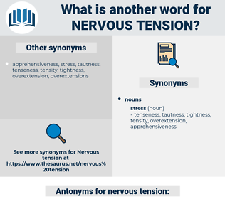 nervous tension, synonym nervous tension, another word for nervous tension, words like nervous tension, thesaurus nervous tension