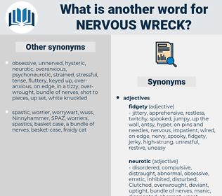 nervous wreck, synonym nervous wreck, another word for nervous wreck, words like nervous wreck, thesaurus nervous wreck