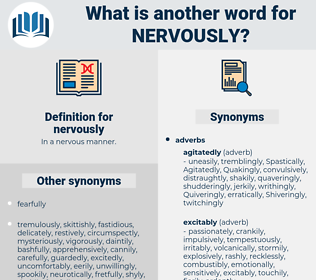nervously, synonym nervously, another word for nervously, words like nervously, thesaurus nervously