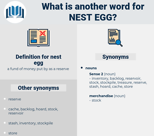 nest egg, synonym nest egg, another word for nest egg, words like nest egg, thesaurus nest egg