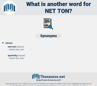 net ton, synonym net ton, another word for net ton, words like net ton, thesaurus net ton