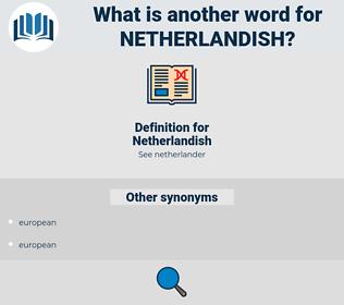 Netherlandish, synonym Netherlandish, another word for Netherlandish, words like Netherlandish, thesaurus Netherlandish