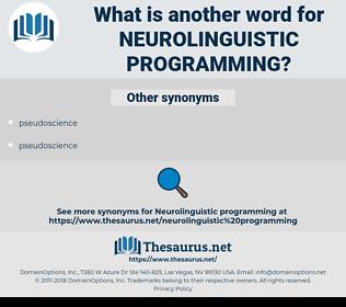 neurolinguistic programming, synonym neurolinguistic programming, another word for neurolinguistic programming, words like neurolinguistic programming, thesaurus neurolinguistic programming