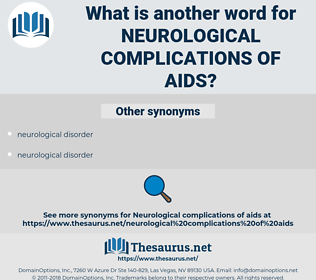 neurological complications of aids, synonym neurological complications of aids, another word for neurological complications of aids, words like neurological complications of aids, thesaurus neurological complications of aids