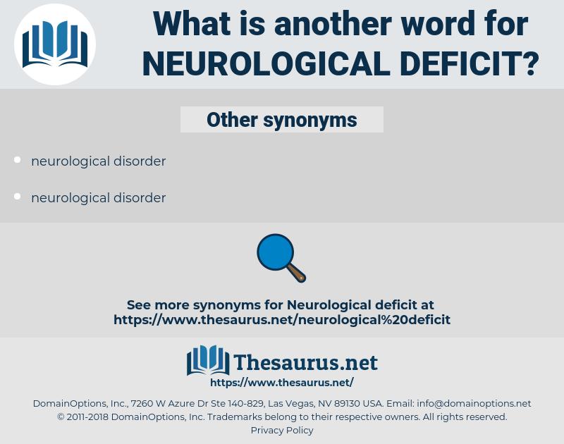 neurological deficit, synonym neurological deficit, another word for neurological deficit, words like neurological deficit, thesaurus neurological deficit