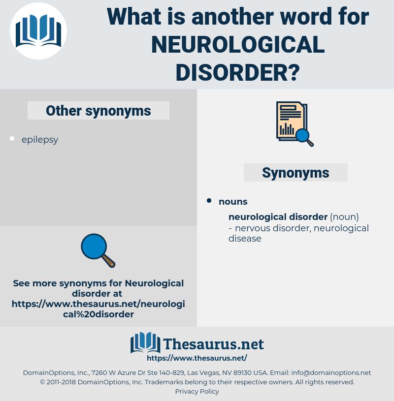 neurological disorder, synonym neurological disorder, another word for neurological disorder, words like neurological disorder, thesaurus neurological disorder