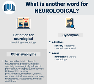 neurological, synonym neurological, another word for neurological, words like neurological, thesaurus neurological