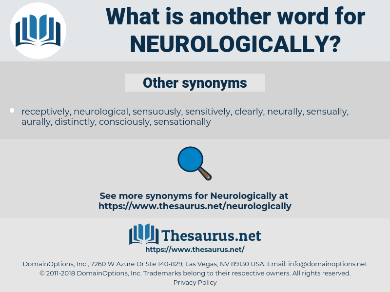 neurologically, synonym neurologically, another word for neurologically, words like neurologically, thesaurus neurologically
