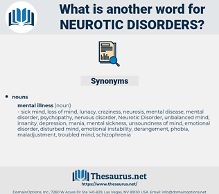 Neurotic Disorders, synonym Neurotic Disorders, another word for Neurotic Disorders, words like Neurotic Disorders, thesaurus Neurotic Disorders