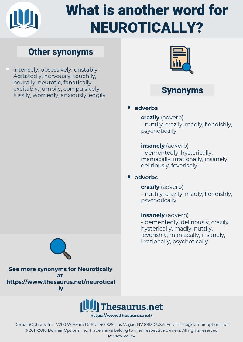neurotically, synonym neurotically, another word for neurotically, words like neurotically, thesaurus neurotically