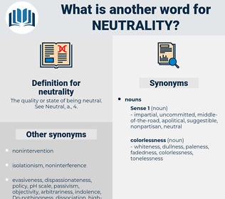 neutrality, synonym neutrality, another word for neutrality, words like neutrality, thesaurus neutrality