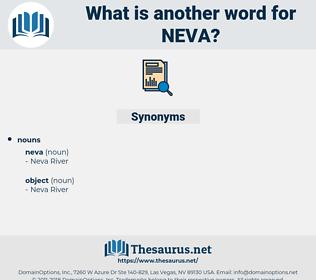 neva, synonym neva, another word for neva, words like neva, thesaurus neva