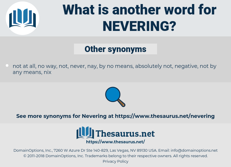 nevering, synonym nevering, another word for nevering, words like nevering, thesaurus nevering