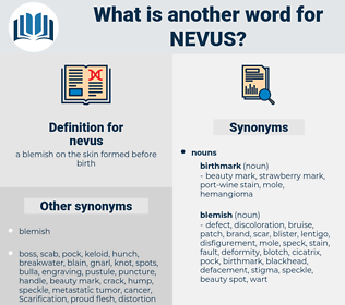 nevus, synonym nevus, another word for nevus, words like nevus, thesaurus nevus