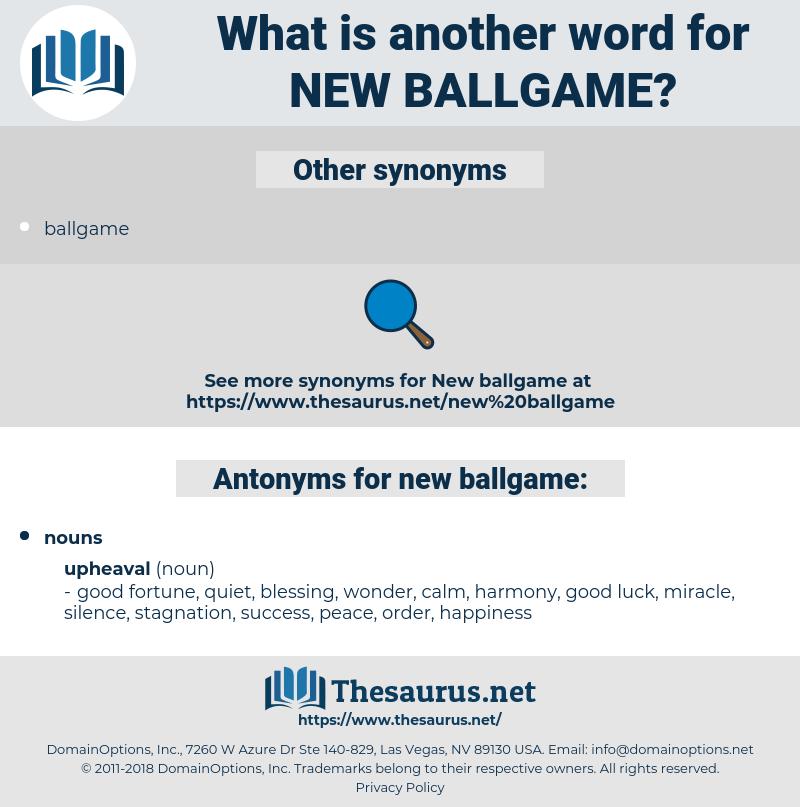 new ballgame, synonym new ballgame, another word for new ballgame, words like new ballgame, thesaurus new ballgame