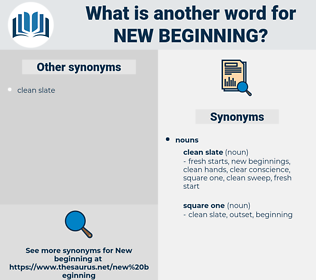 new beginning, synonym new beginning, another word for new beginning, words like new beginning, thesaurus new beginning