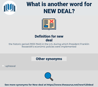 new deal, synonym new deal, another word for new deal, words like new deal, thesaurus new deal