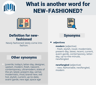 new-fashioned, synonym new-fashioned, another word for new-fashioned, words like new-fashioned, thesaurus new-fashioned