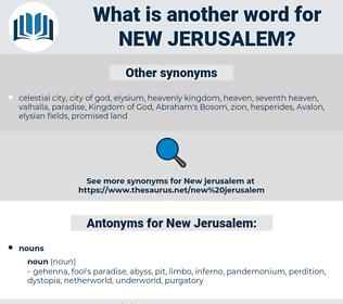 New Jerusalem, synonym New Jerusalem, another word for New Jerusalem, words like New Jerusalem, thesaurus New Jerusalem