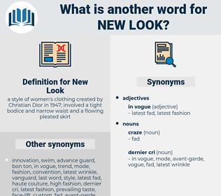 New Look, synonym New Look, another word for New Look, words like New Look, thesaurus New Look