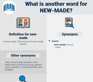 new-made, synonym new-made, another word for new-made, words like new-made, thesaurus new-made