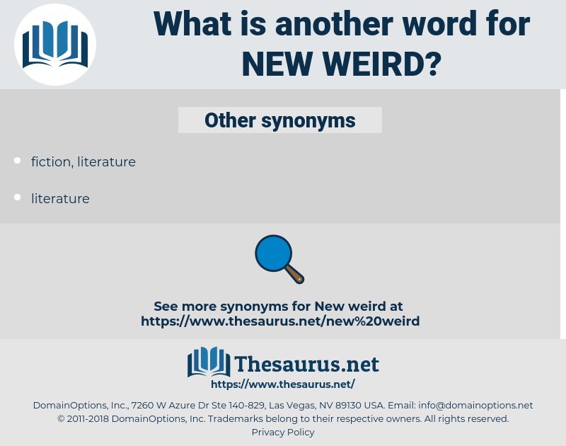 new weird, synonym new weird, another word for new weird, words like new weird, thesaurus new weird