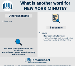 new york minute, synonym new york minute, another word for new york minute, words like new york minute, thesaurus new york minute