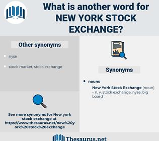 new york stock exchange, synonym new york stock exchange, another word for new york stock exchange, words like new york stock exchange, thesaurus new york stock exchange