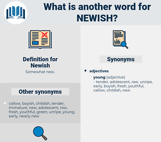 Newish, synonym Newish, another word for Newish, words like Newish, thesaurus Newish