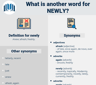 newly, synonym newly, another word for newly, words like newly, thesaurus newly