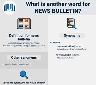 news bulletin, synonym news bulletin, another word for news bulletin, words like news bulletin, thesaurus news bulletin