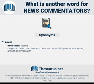 news commentators, synonym news commentators, another word for news commentators, words like news commentators, thesaurus news commentators