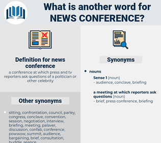 news conference, synonym news conference, another word for news conference, words like news conference, thesaurus news conference