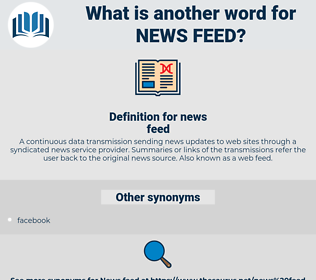 news feed, synonym news feed, another word for news feed, words like news feed, thesaurus news feed