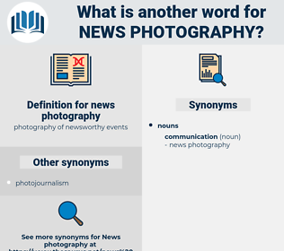 news photography, synonym news photography, another word for news photography, words like news photography, thesaurus news photography