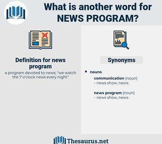 news program, synonym news program, another word for news program, words like news program, thesaurus news program