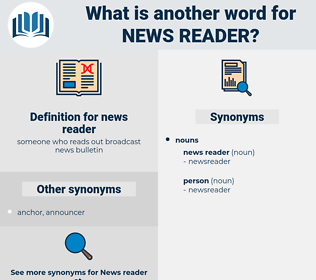 news reader, synonym news reader, another word for news reader, words like news reader, thesaurus news reader