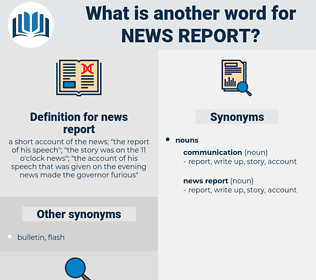 news report, synonym news report, another word for news report, words like news report, thesaurus news report
