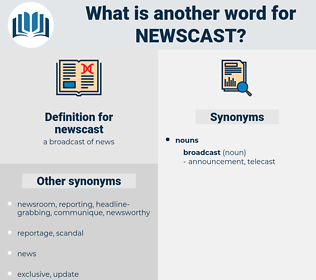 newscast, synonym newscast, another word for newscast, words like newscast, thesaurus newscast