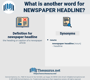 newspaper headline, synonym newspaper headline, another word for newspaper headline, words like newspaper headline, thesaurus newspaper headline
