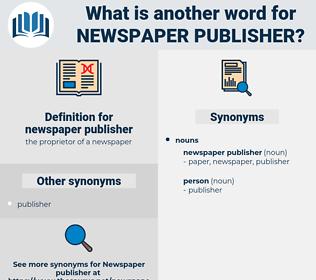 newspaper publisher, synonym newspaper publisher, another word for newspaper publisher, words like newspaper publisher, thesaurus newspaper publisher