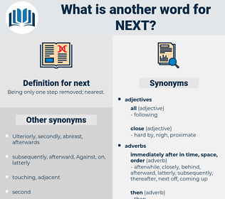 next, synonym next, another word for next, words like next, thesaurus next