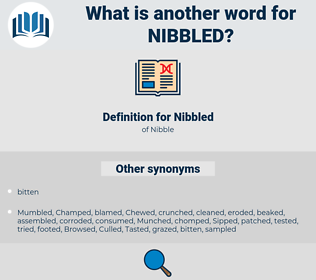 Nibbled, synonym Nibbled, another word for Nibbled, words like Nibbled, thesaurus Nibbled