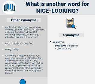 nice-looking, synonym nice-looking, another word for nice-looking, words like nice-looking, thesaurus nice-looking