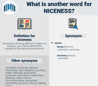 niceness, synonym niceness, another word for niceness, words like niceness, thesaurus niceness