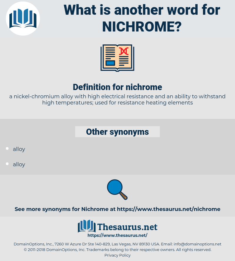 nichrome, synonym nichrome, another word for nichrome, words like nichrome, thesaurus nichrome