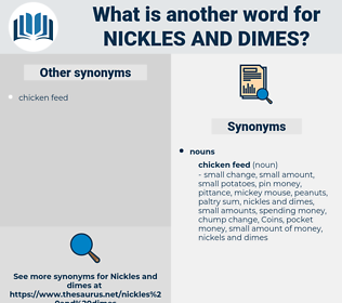 nickles and dimes, synonym nickles and dimes, another word for nickles and dimes, words like nickles and dimes, thesaurus nickles and dimes