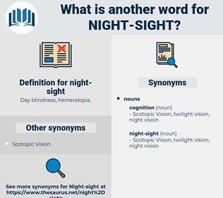 night-sight, synonym night-sight, another word for night-sight, words like night-sight, thesaurus night-sight