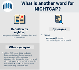 nightcap, synonym nightcap, another word for nightcap, words like nightcap, thesaurus nightcap